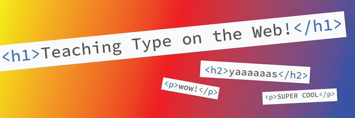 Teaching Type on the Web with Amy Papaelias
